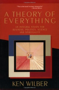 Theory of Everything by Ken Wilber